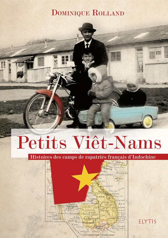 « Petits Viêt-Nams » de Dominique Rolland - 2010 - Elytis Editions